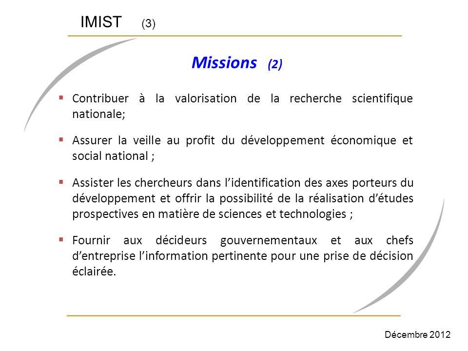 IMIST (3) Missions (2) Contribuer à la valorisation de la recherche scientifique nationale;