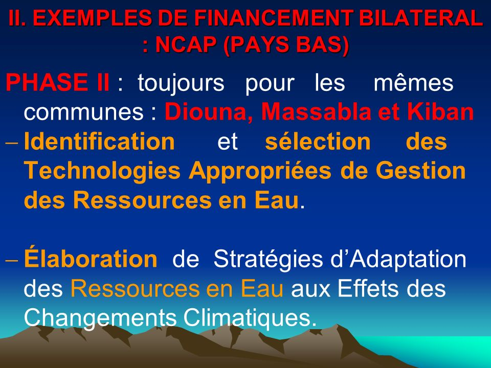 II. EXEMPLES DE FINANCEMENT BILATERAL : NCAP (PAYS BAS)