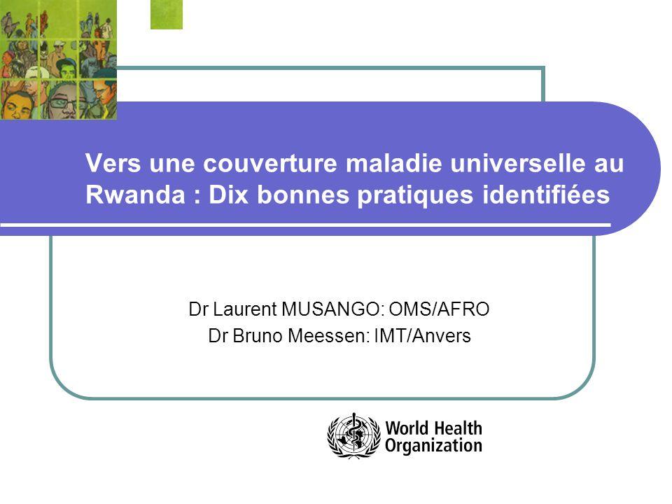 Dr Laurent MUSANGO: OMS/AFRO Dr Bruno Meessen: IMT/Anvers