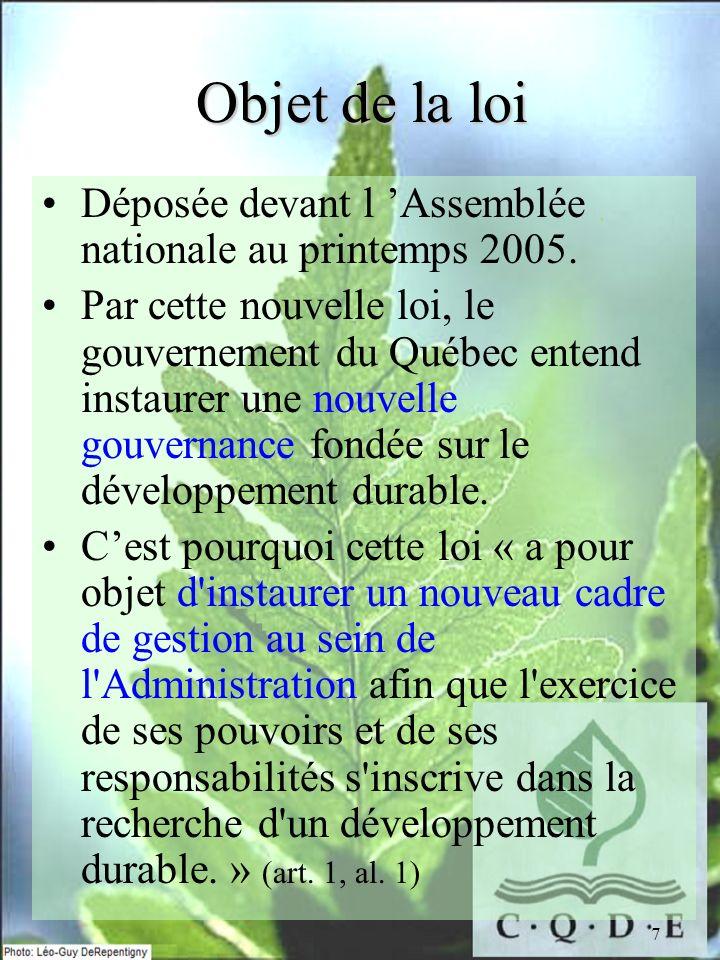 Objet de la loi Déposée devant l 'Assemblée nationale au printemps 2005.