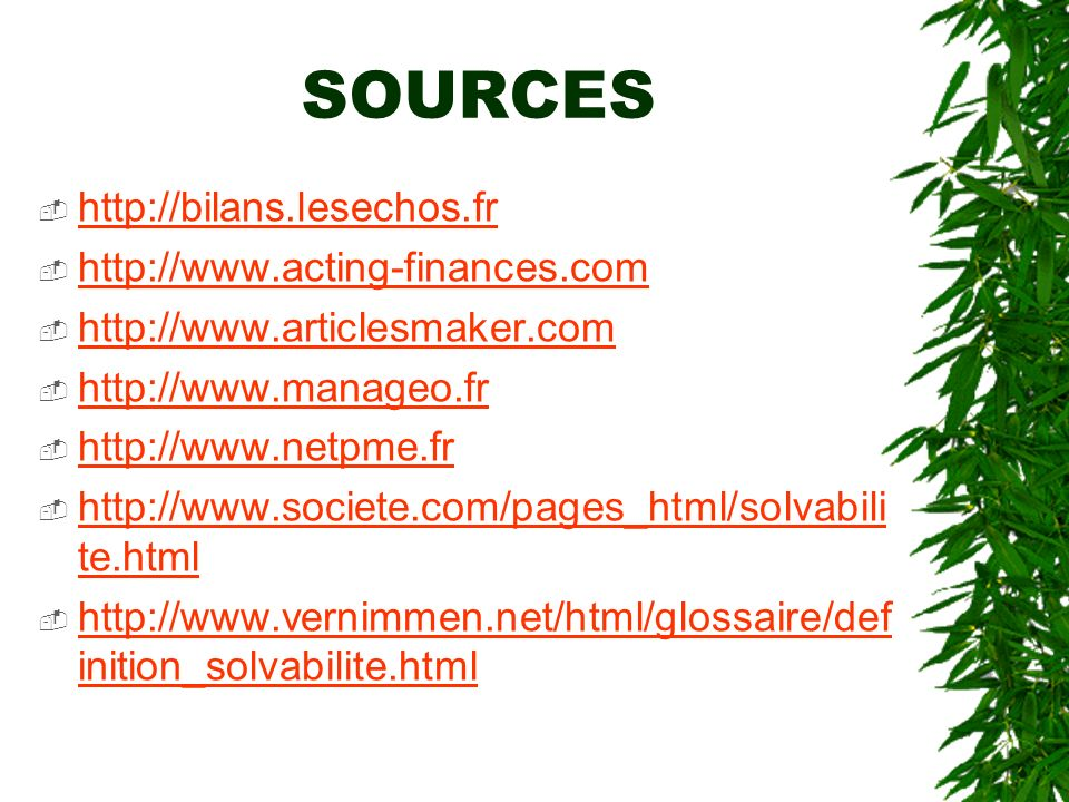 SOURCES http://bilans.lesechos.fr http://www.acting-finances.com