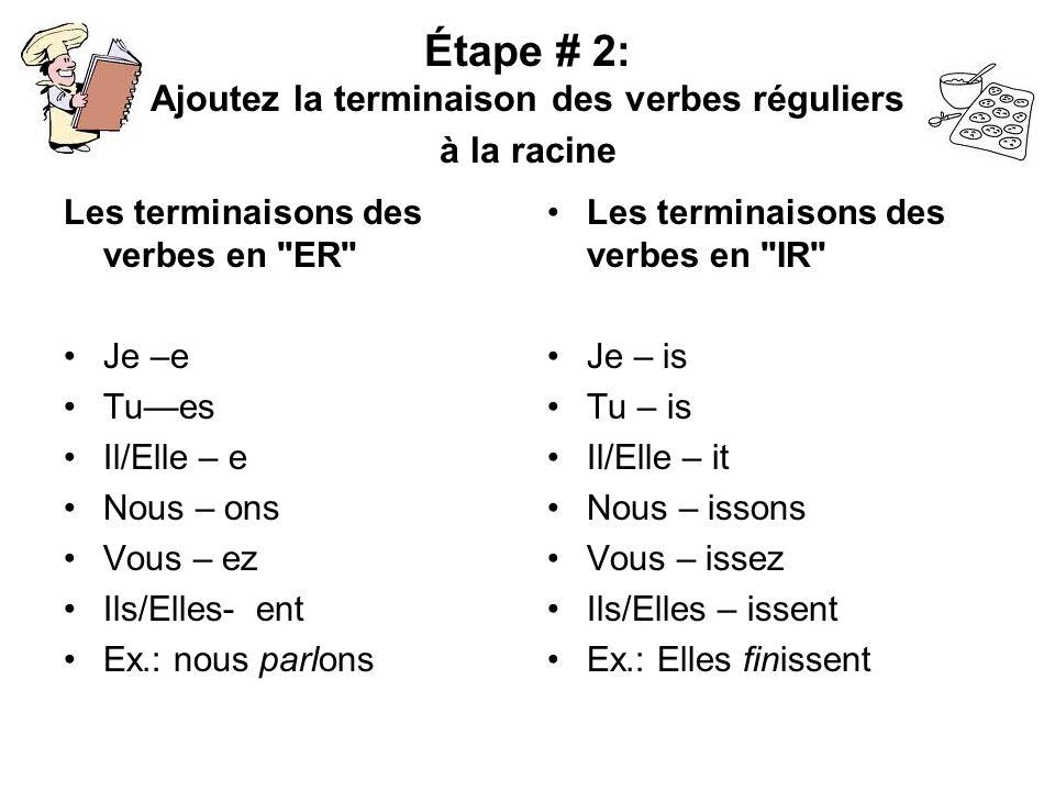 Étape # 2: Ajoutez la terminaison des verbes réguliers à la racine