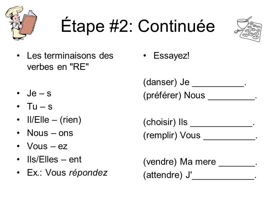Étape #2: Continuée Les terminaisons des verbes en RE Je – s Tu – s