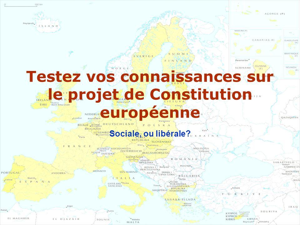 Testez vos connaissances sur le projet de Constitution européenne