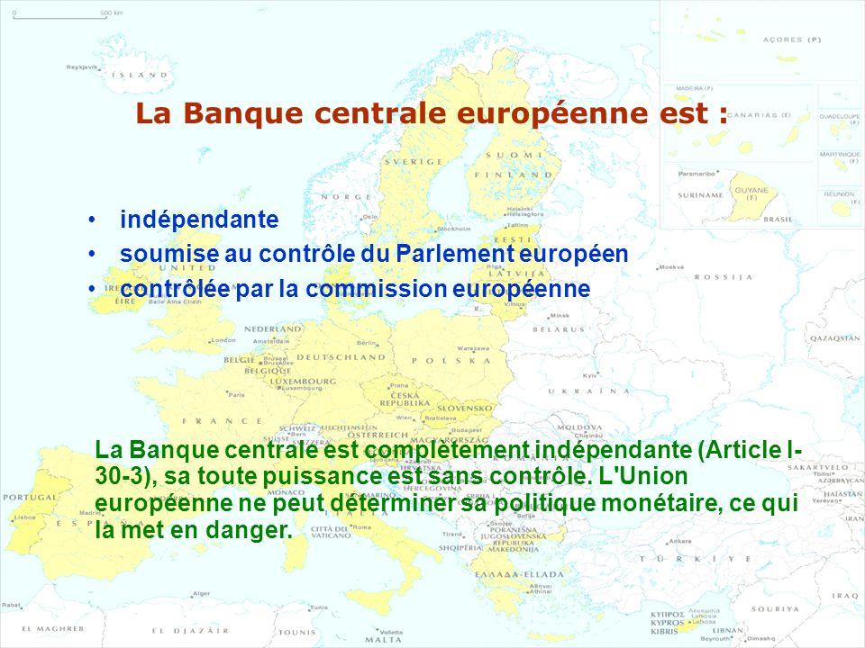 La Banque centrale européenne est :