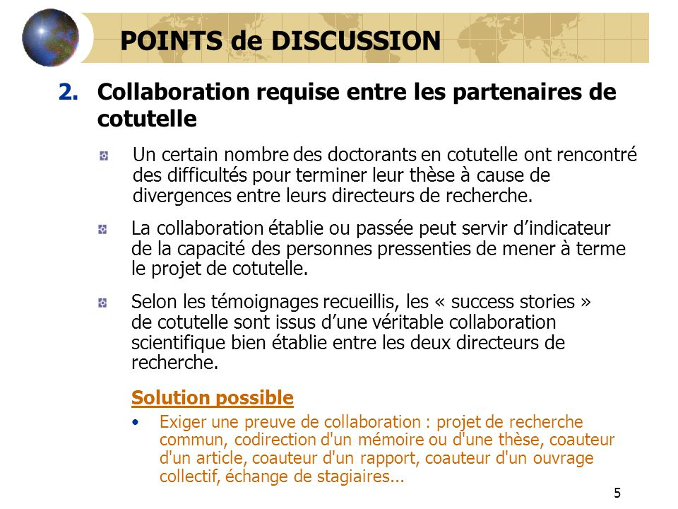 POINTS de DISCUSSION Collaboration requise entre les partenaires de cotutelle.