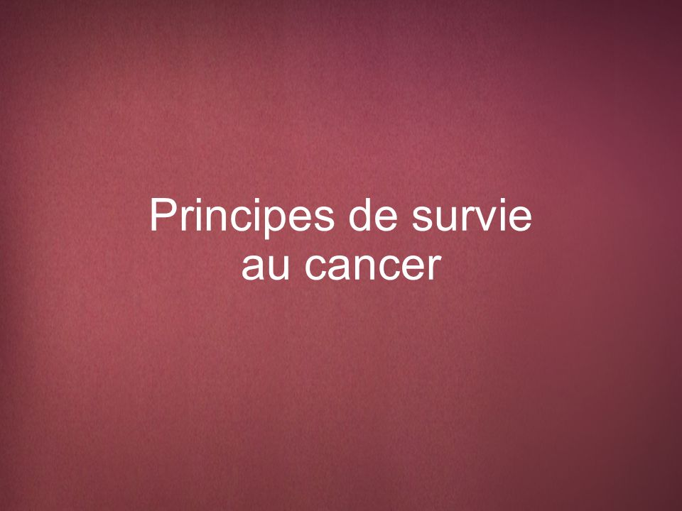Principes de survie au cancer
