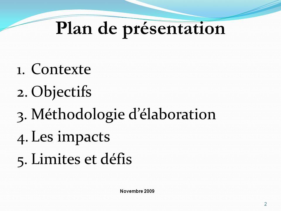 Plan de présentation Contexte Objectifs Méthodologie d'élaboration