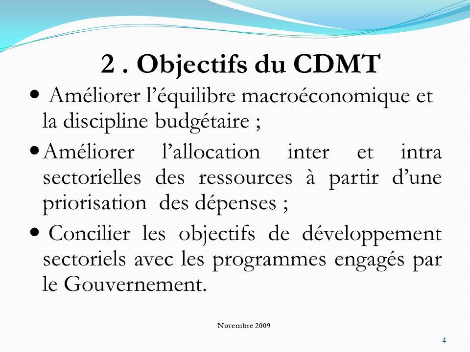 2 . Objectifs du CDMT Améliorer l'équilibre macroéconomique et la discipline budgétaire ;