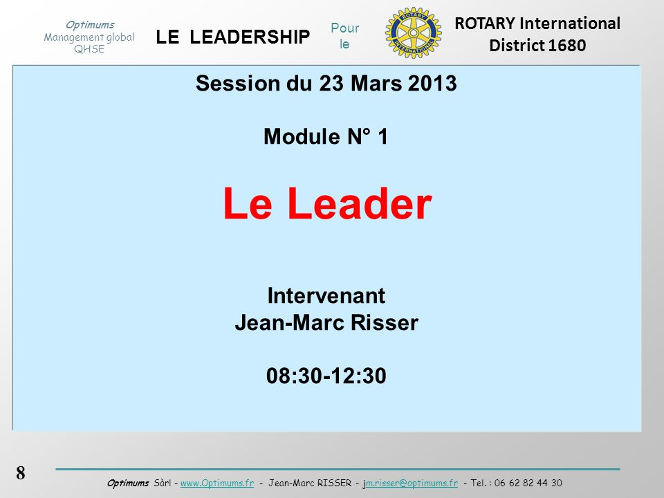 Le Leader Session du 23 Mars 2013 Module N° 1 Intervenant