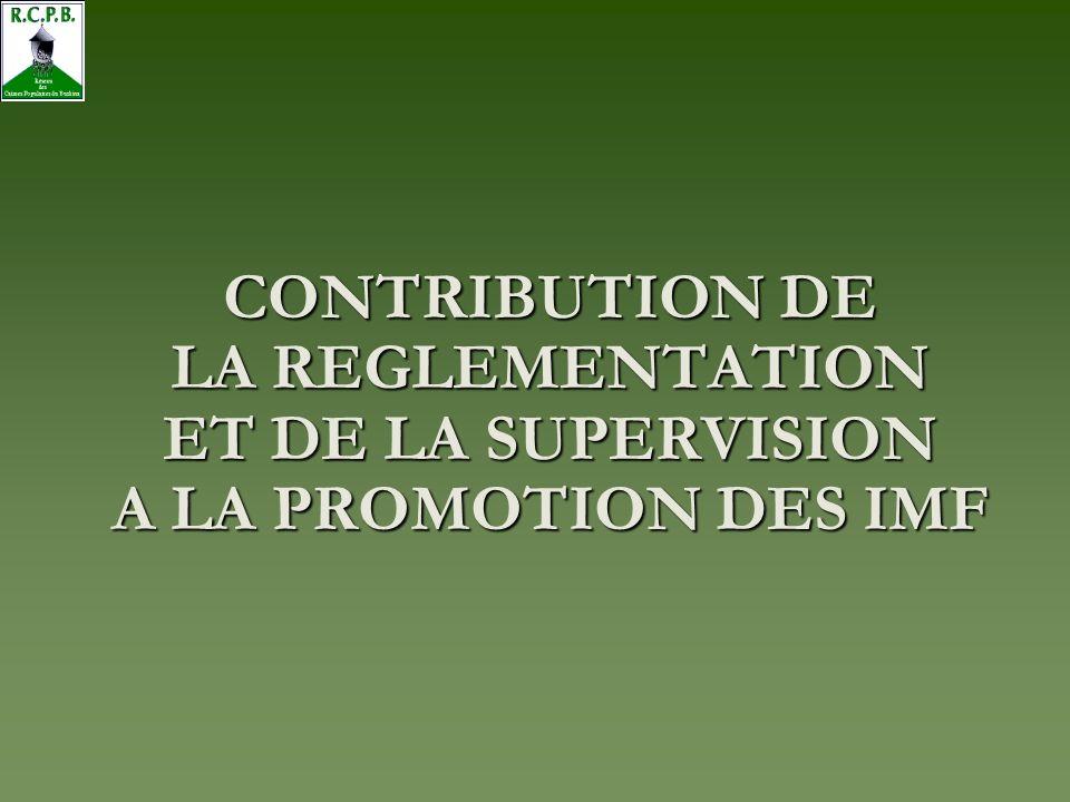 CONTRIBUTION DE LA REGLEMENTATION ET DE LA SUPERVISION A LA PROMOTION DES IMF
