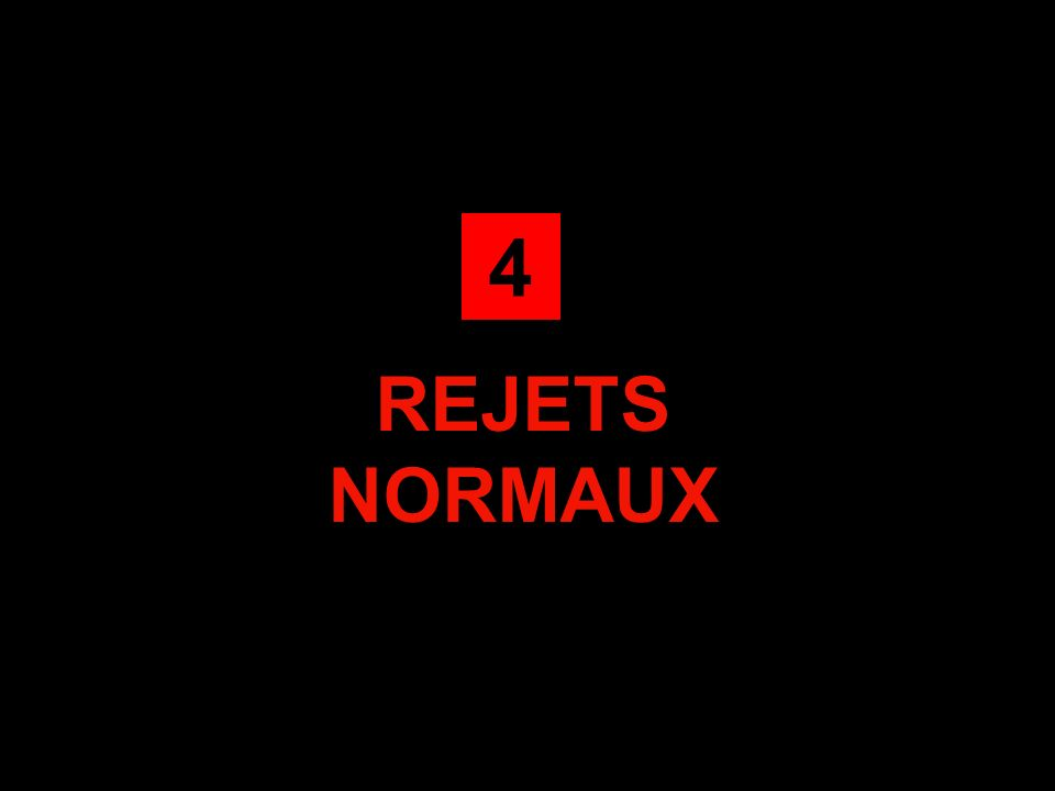 4 REJETS NORMAUX