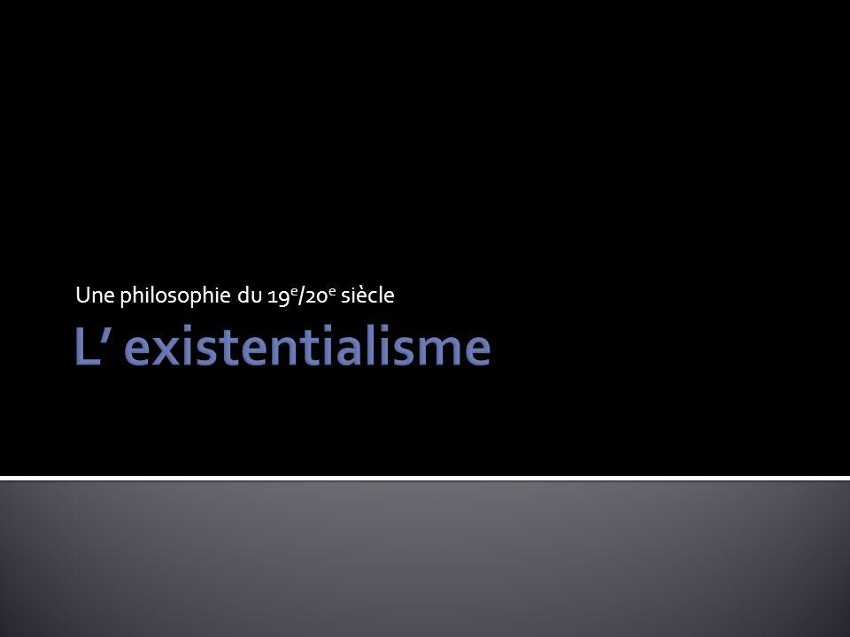 Une philosophie du 19e/20e siècle