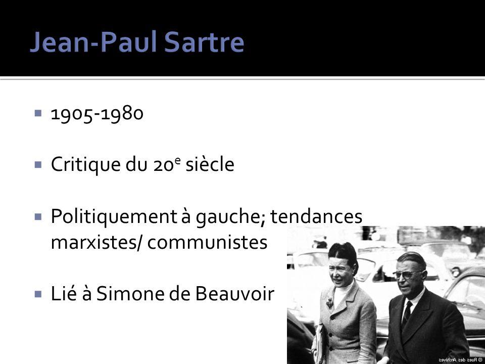 Jean-Paul Sartre 1905-1980 Critique du 20e siècle