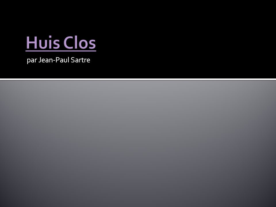 Huis Clos par Jean-Paul Sartre
