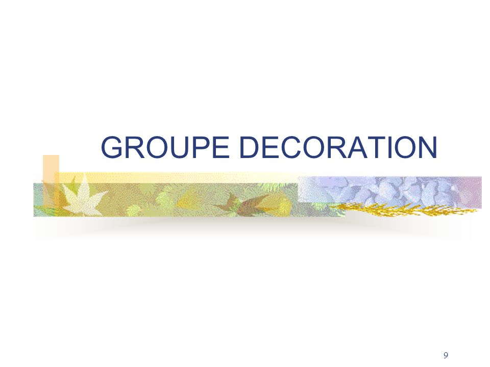 GROUPE DECORATION
