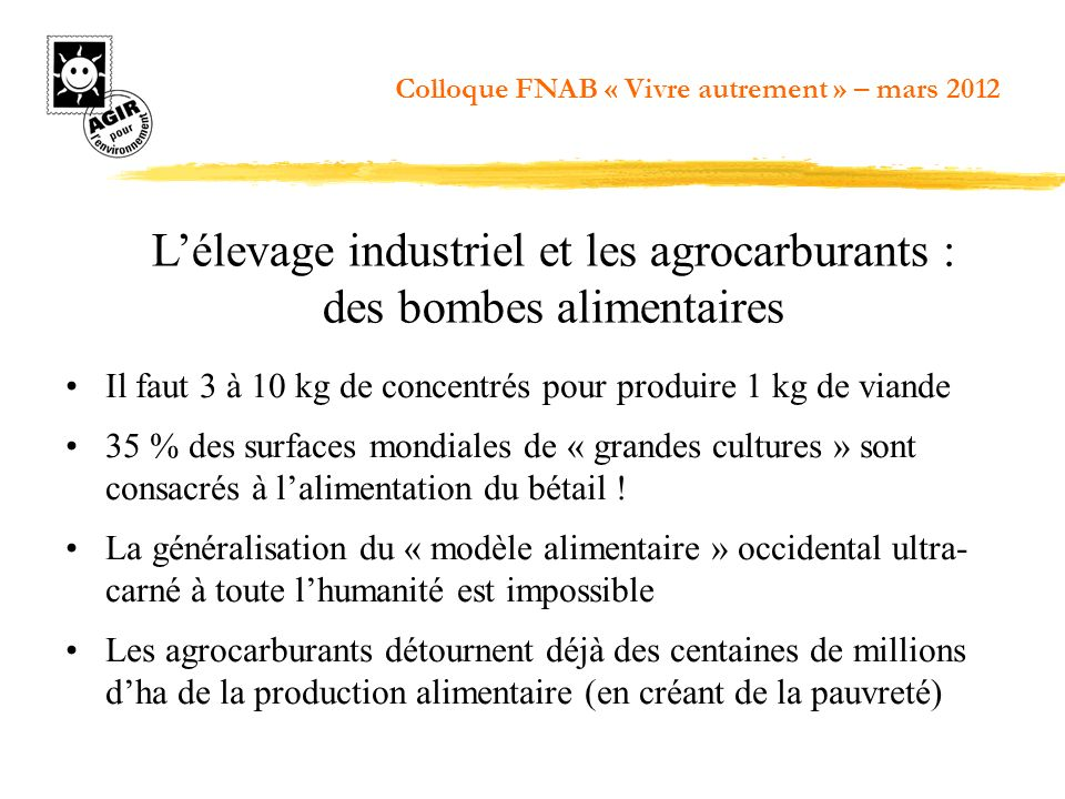 L'élevage industriel et les agrocarburants : des bombes alimentaires