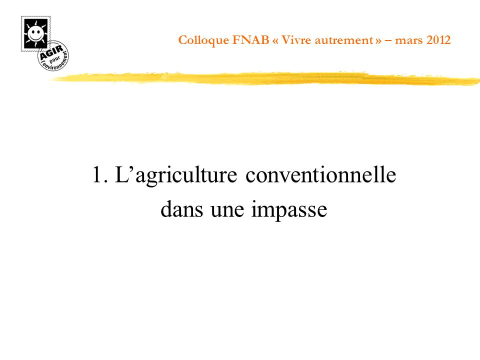 1. L'agriculture conventionnelle