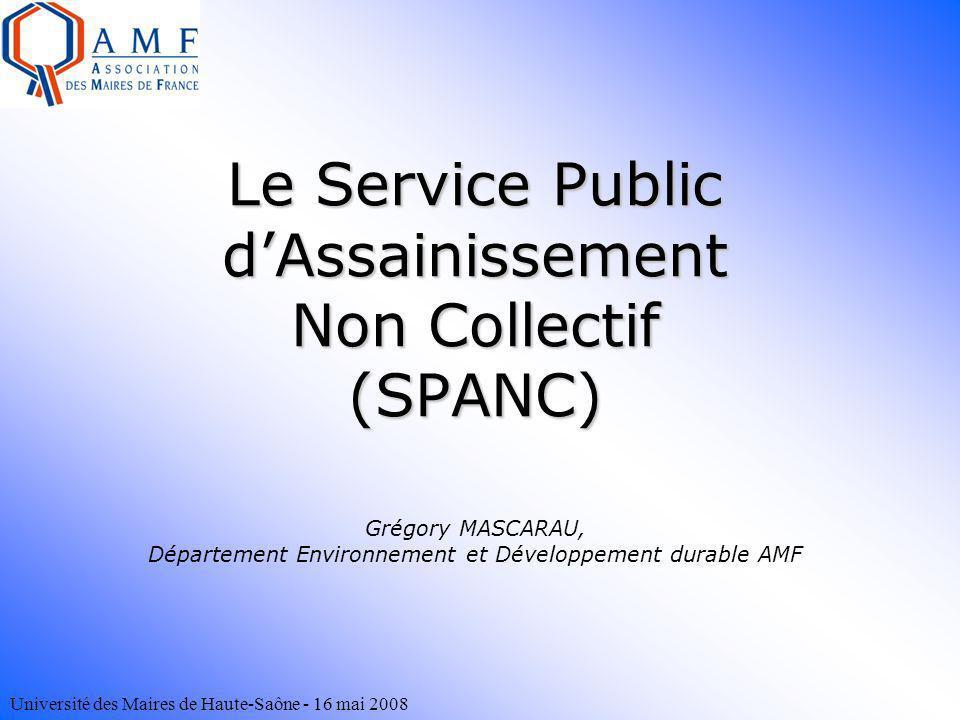 Le Service Public d'Assainissement Non Collectif (SPANC) Grégory MASCARAU, Département Environnement et Développement durable AMF