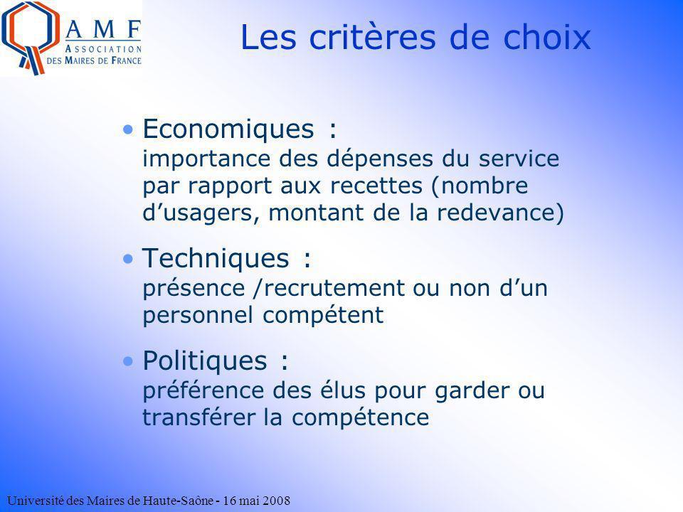 Les critères de choixEconomiques : importance des dépenses du service par rapport aux recettes (nombre d'usagers, montant de la redevance)
