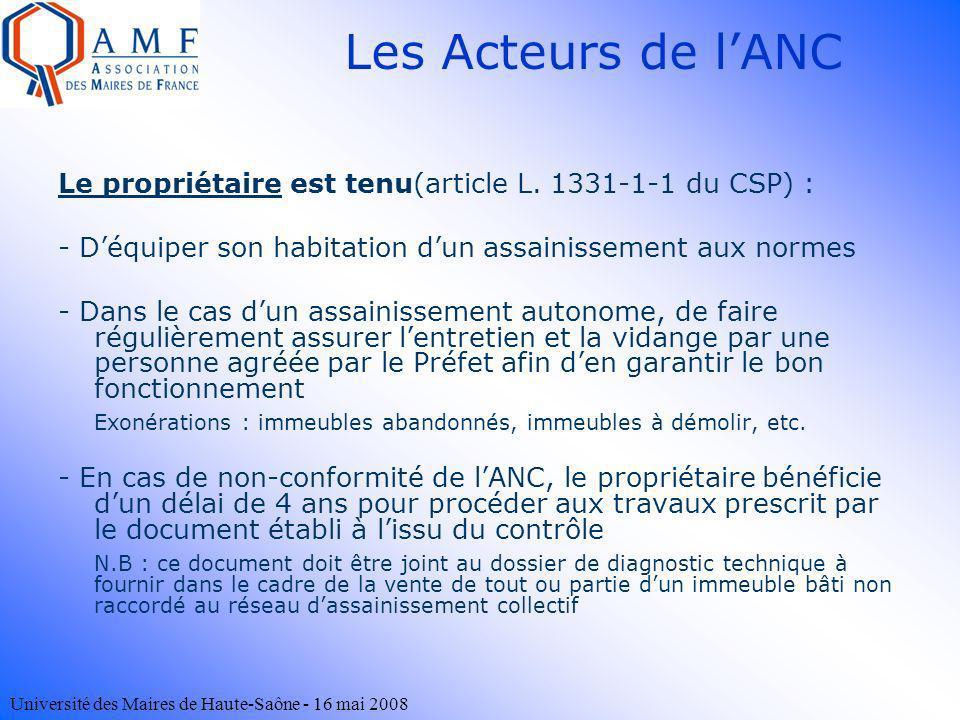 Les Acteurs de l'ANC Le propriétaire est tenu(article L. 1331-1-1 du CSP) : - D'équiper son habitation d'un assainissement aux normes.