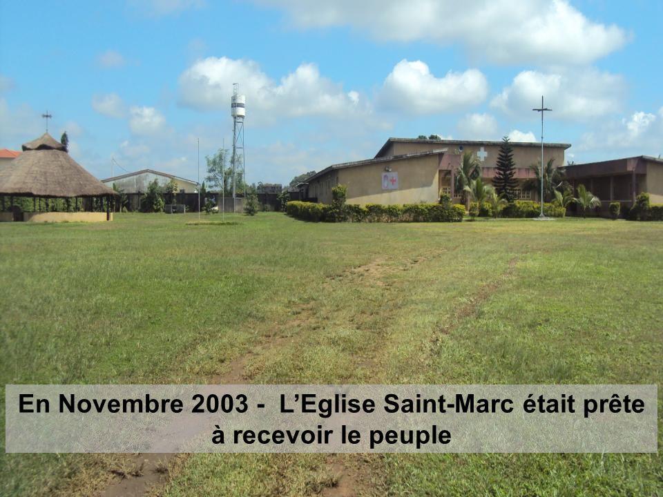 En Novembre 2003 - L'Eglise Saint-Marc était prête à recevoir le peuple