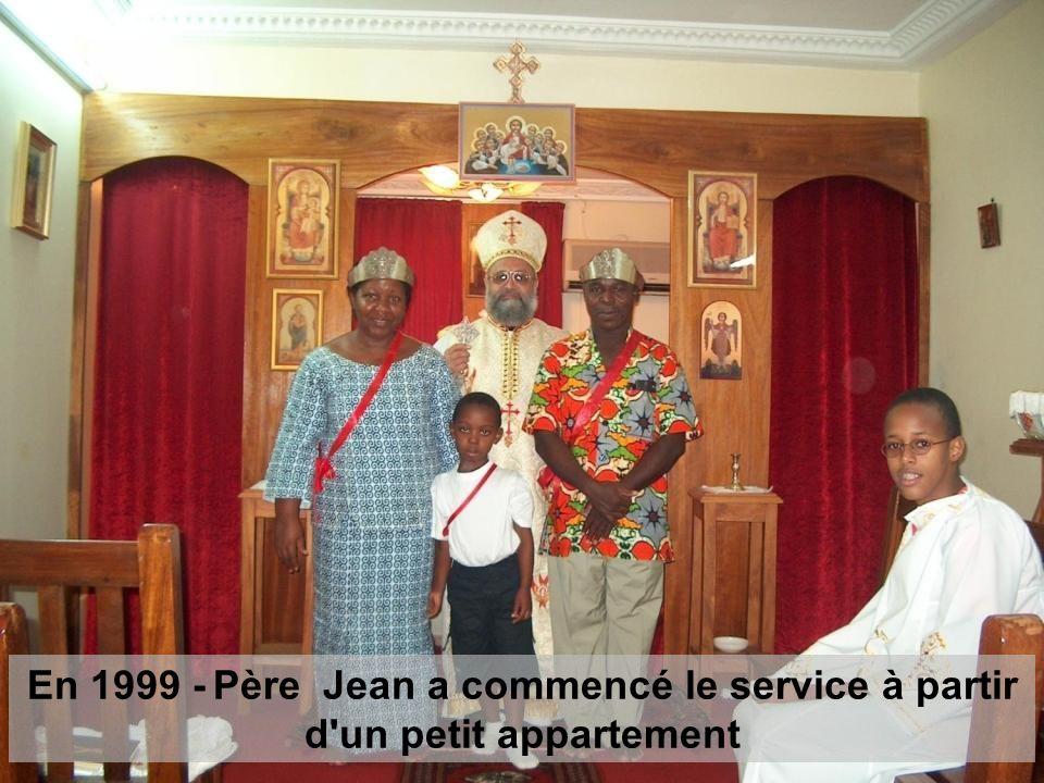En 1999 - Père Jean a commencé le service à partir d un petit appartement