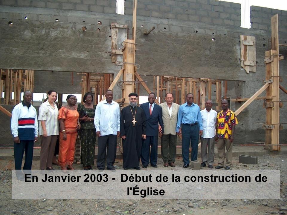 En Janvier 2003 - Début de la construction de l Église
