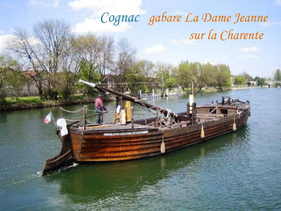 Cognac gabare La Dame Jeanne . sur la Charente