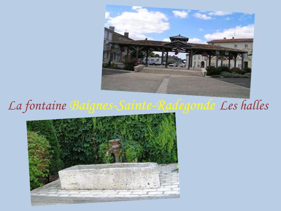 La fontaine Baignes-Sainte-Radegonde Les halles