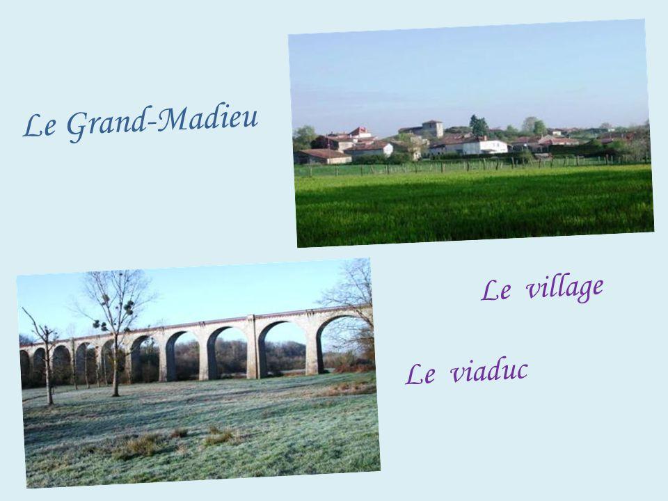 Le Grand-Madieu . Le village . .Le viaduc