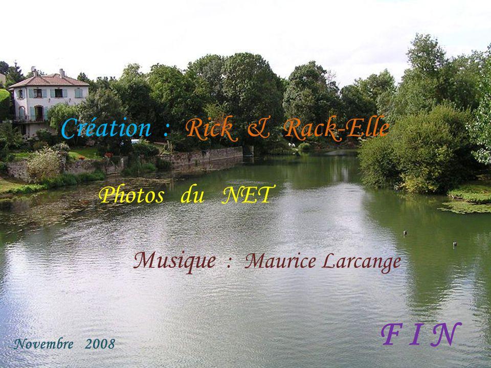 F I N Création : Rick & Rack-Elle Photos du NET