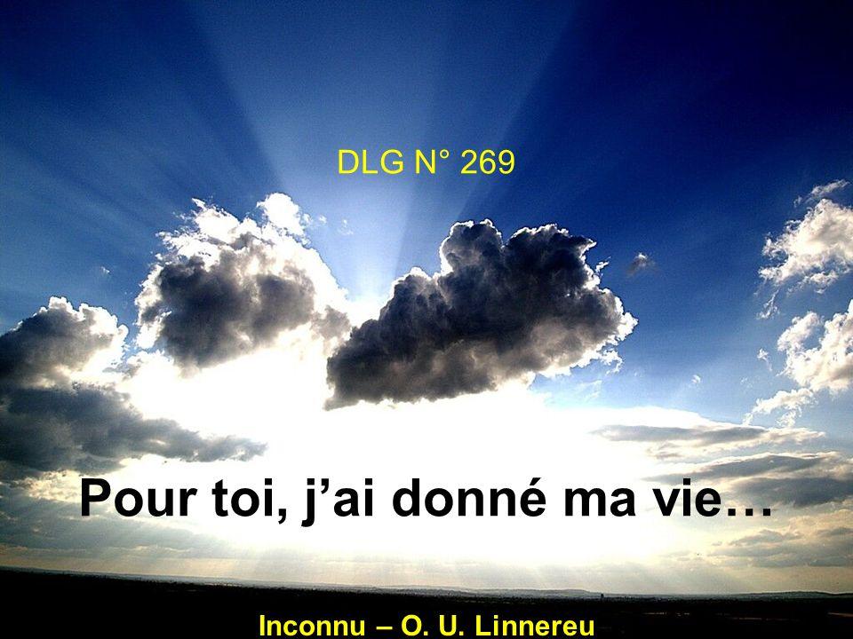 DLG N° 269 Pour toi, j'ai donné ma vie…