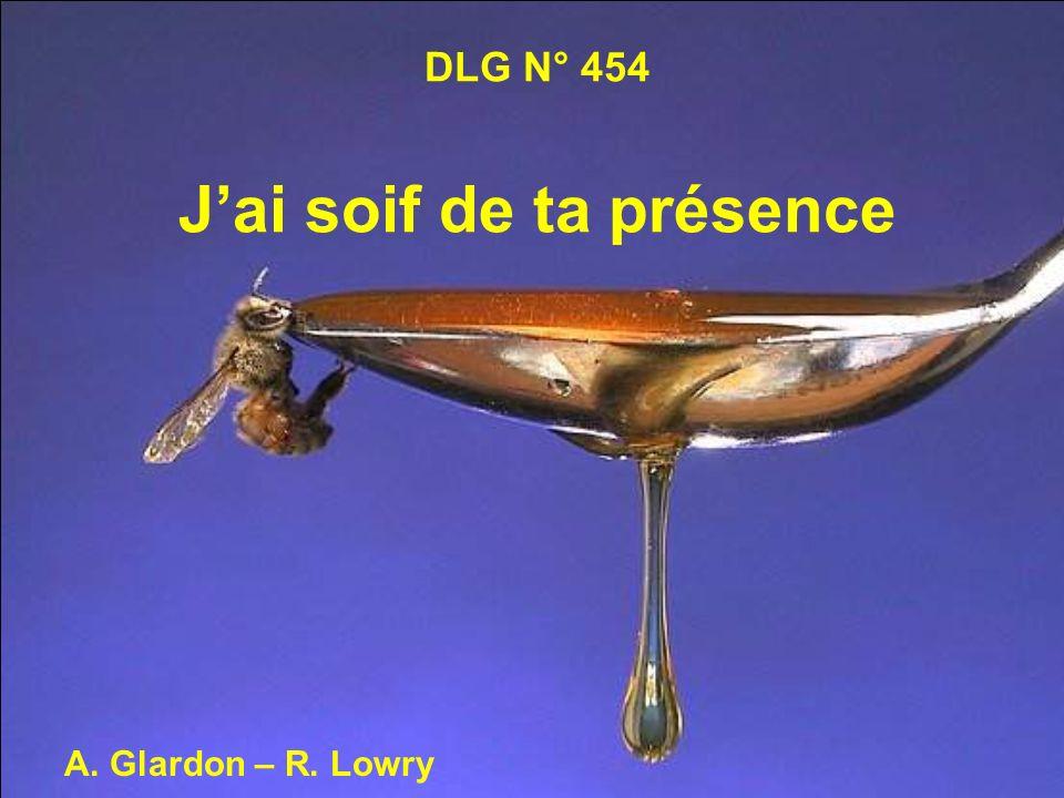 DLG N° 454 J'ai soif de ta présence
