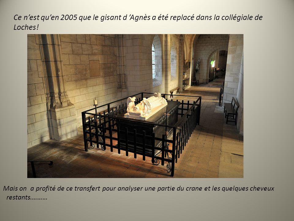 Ce n'est qu'en 2005 que le gisant d 'Agnès a été replacé dans la collégiale de Loches!