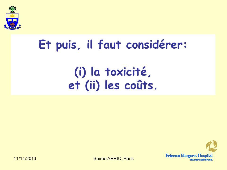 Et puis, il faut considérer: (i) la toxicité, et (ii) les coûts.