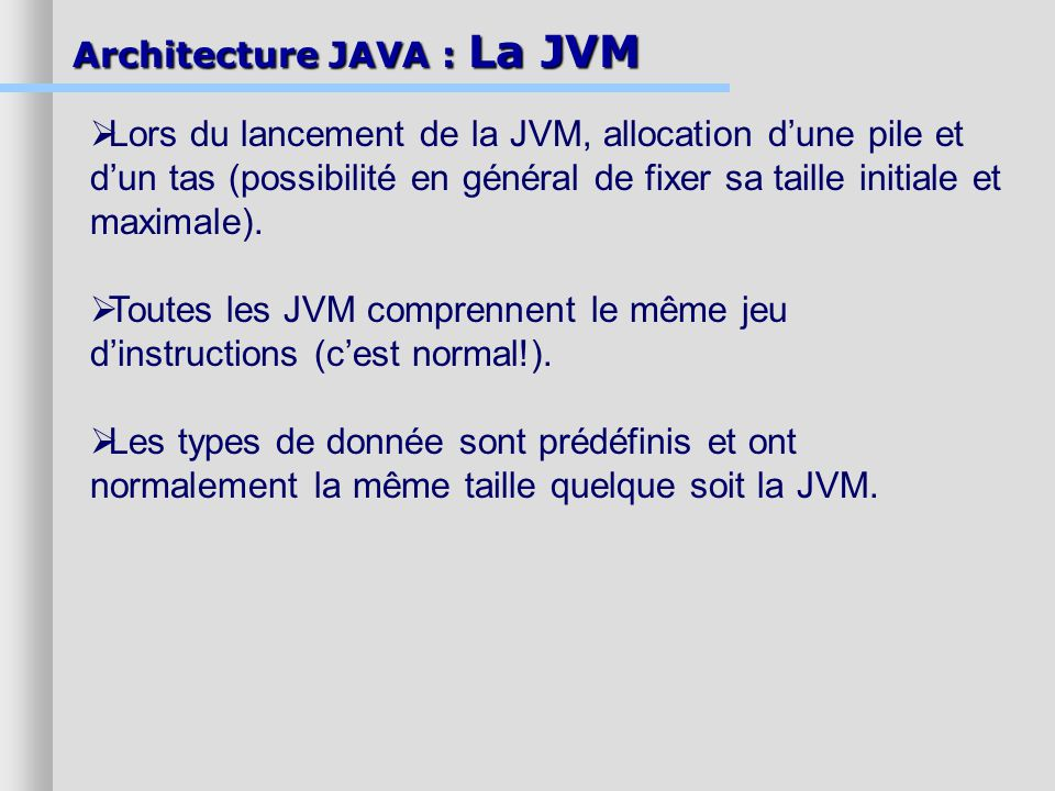 Toutes les JVM comprennent le même jeu d'instructions (c'est normal!).