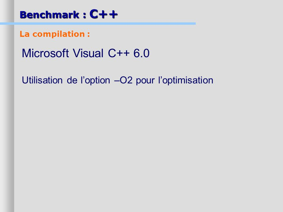Benchmark : C++ La compilation : Microsoft Visual C++ 6.0.