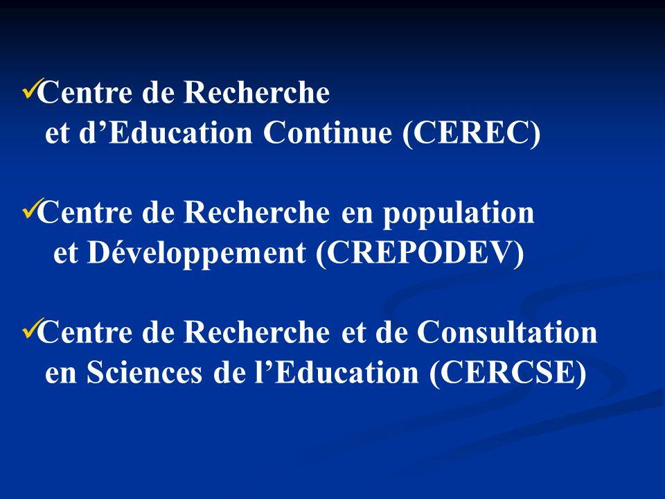 Centre de Recherche et d'Education Continue (CEREC) Centre de Recherche en population. et Développement (CREPODEV)
