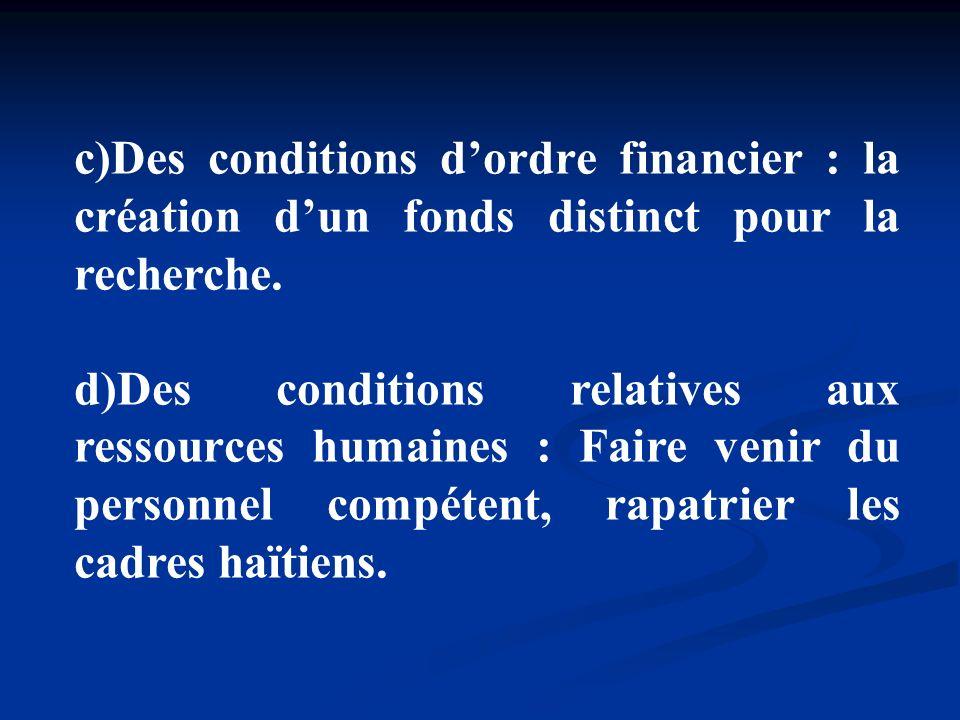 c)Des conditions d'ordre financier : la création d'un fonds distinct pour la recherche.