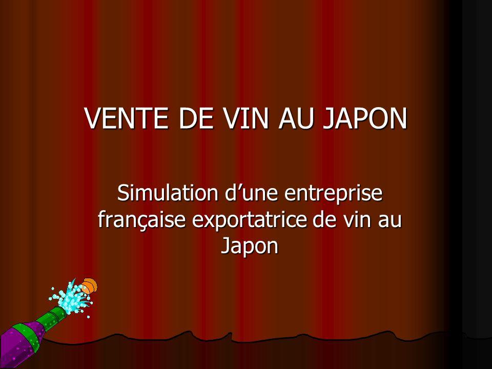 Simulation d'une entreprise française exportatrice de vin au Japon