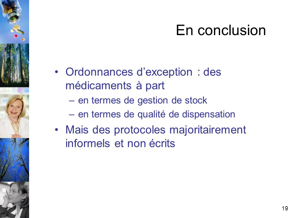 En conclusion Ordonnances d'exception : des médicaments à part