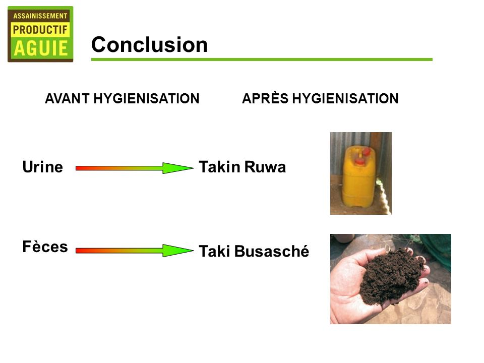 Conclusion Takin Ruwa Urine Fèces Taki Busasché AVANT HYGIENISATION