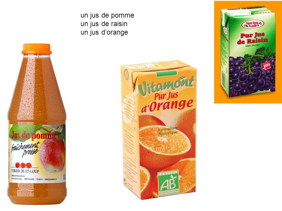 un jus de pomme un jus de raisin un jus d'orange