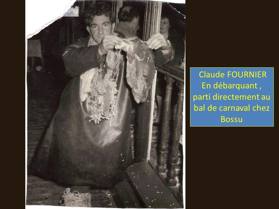 Claude FOURNIER En débarquant , parti directement au bal de carnaval chez Bossu