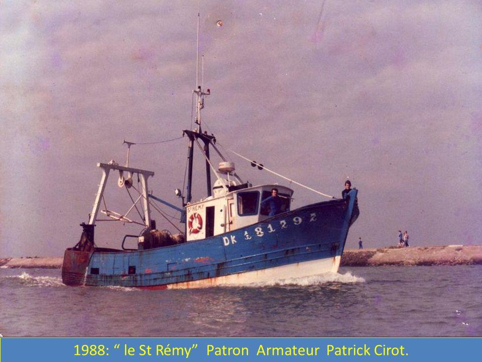 1988: le St Rémy Patron Armateur Patrick Cirot.