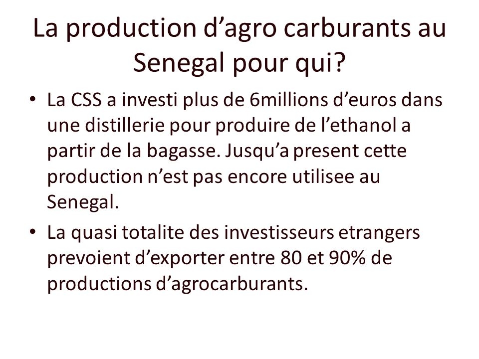 La production d'agro carburants au Senegal pour qui