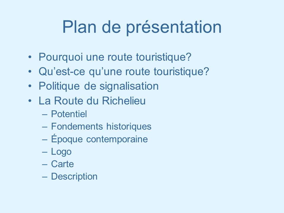 Plan de présentation Pourquoi une route touristique