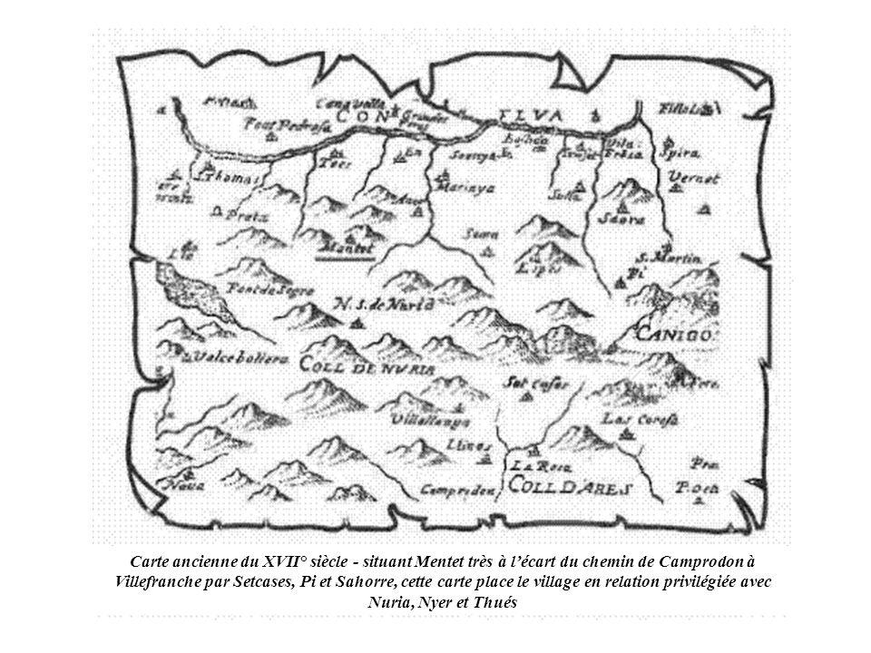 Carte ancienne du XVII° siècle - situant Mentet très à l'écart du chemin de Camprodon à Villefranche par Setcases, Pi et Sahorre, cette carte place le village en relation privilégiée avec Nuria, Nyer et Thués