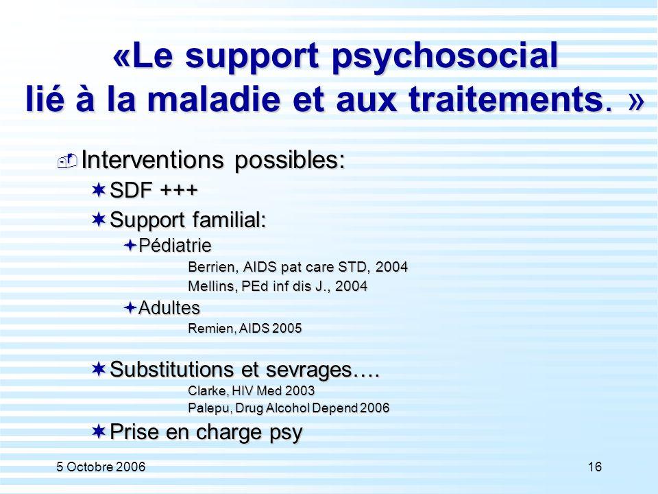 «Le support psychosocial lié à la maladie et aux traitements. »